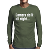 Gamers Do It All Night Mens Long Sleeve T-Shirt