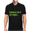 Gamers Do It All Night Mens Polo