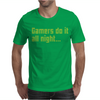 Gamers Do It All Night Mens T-Shirt