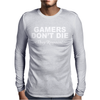 Gamers don't die they respawn! Mens Long Sleeve T-Shirt