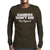 GAMERS DON'T DIE THEY RESPAWN Mens Long Sleeve T-Shirt