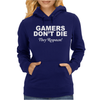 Gamers don't die they respawn! Womens Hoodie