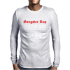 Gangster Rap Made Me Do It Mens Long Sleeve T-Shirt