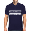 Gangster Rap Made Me Do It Mens Polo