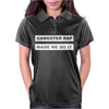Gangster Rap Made Me Do It Womens Polo