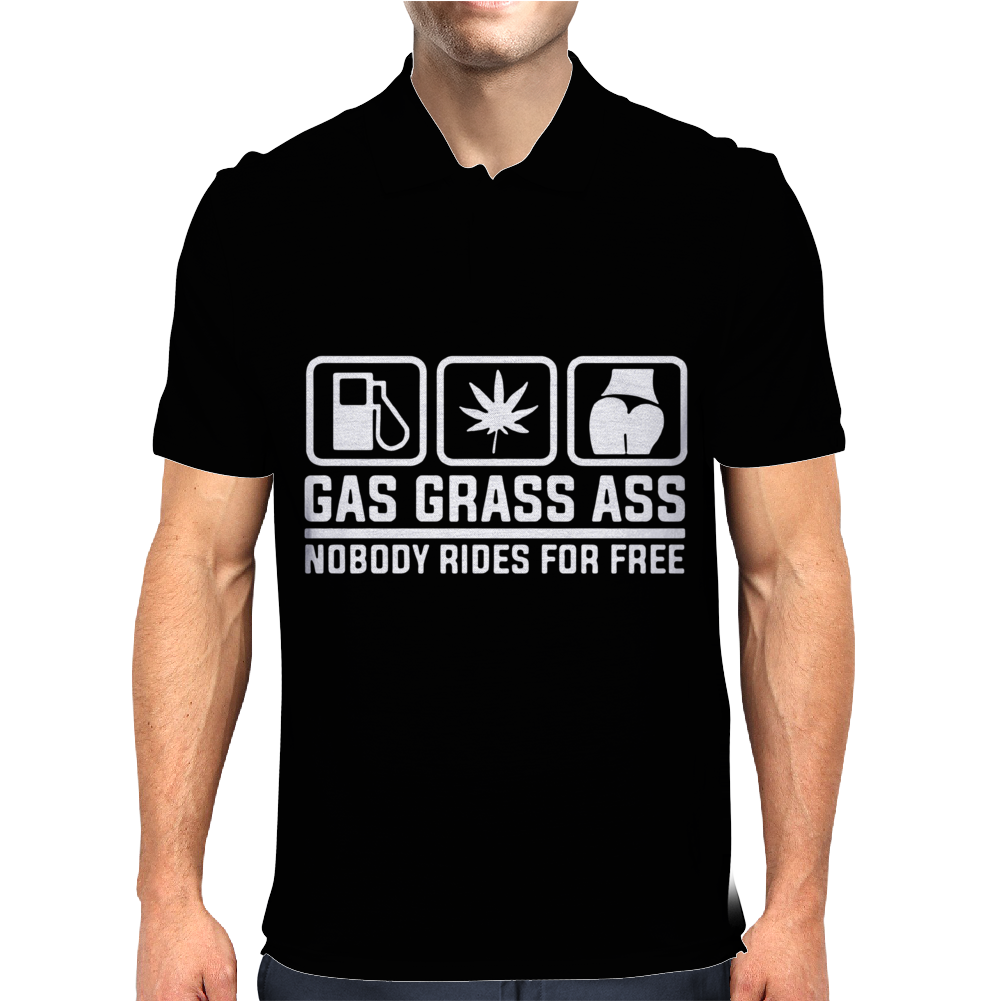 Gas Grass Ass Nobody Rides For Free Funny Mens Polo