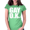 GAY O.K. Womens Fitted T-Shirt