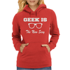 GEEK IS THE NEW SEXY Womens Hoodie
