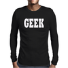 GEEK Mens Long Sleeve T-Shirt