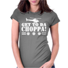 Get To Da Choppa Womens Fitted T-Shirt