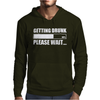 Getting Drunk .. Mens Hoodie