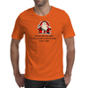 Getting older only means that you tend to lose everything except weight  Mens T-Shirt