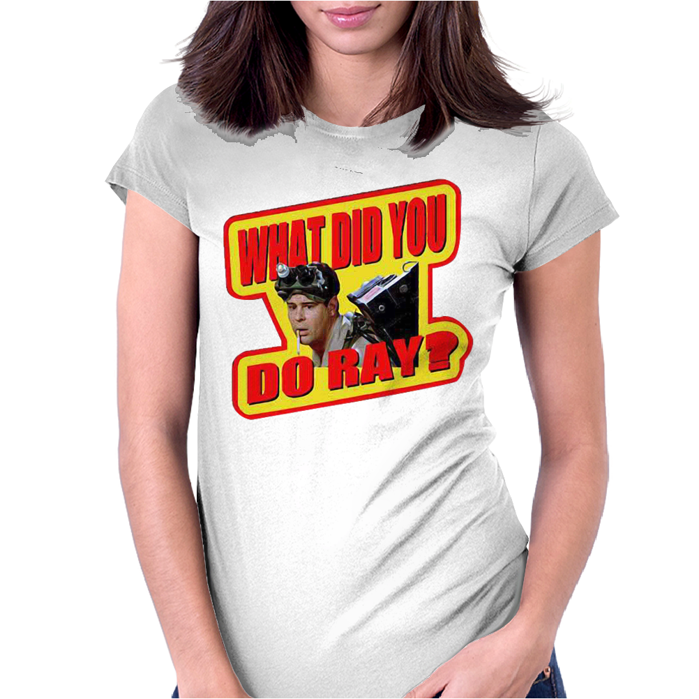Ghostbusters What did you do Ray Womens Fitted T-Shirt