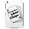 Gimme your chips Tablet (vertical)