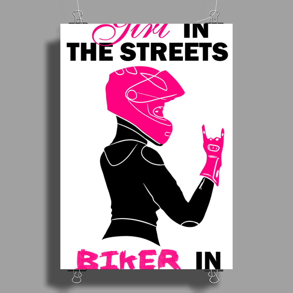 Girl in the streets biker in the sheets Poster Print (Portrait)