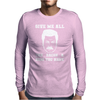 Give Me All the Bacon and Eggs You Have Mens Long Sleeve T-Shirt