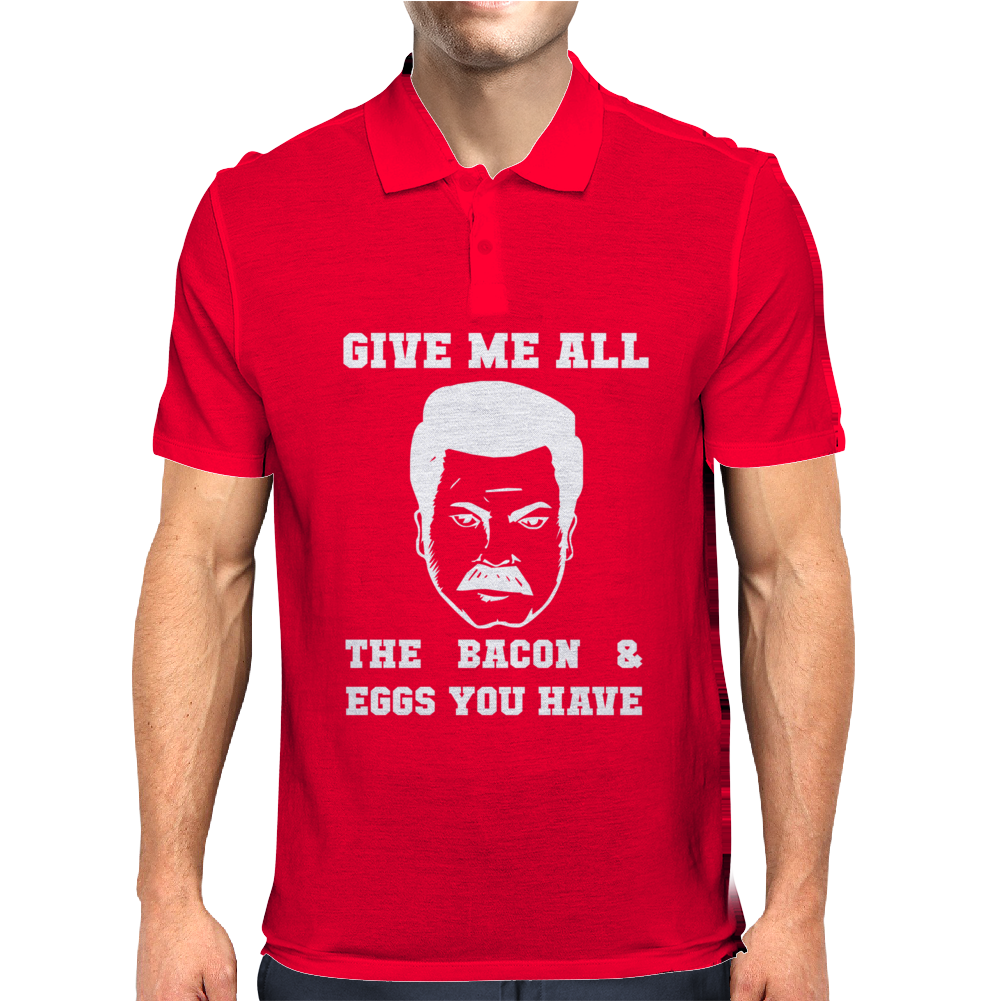 Give Me All the Bacon and Eggs You Have Mens Polo