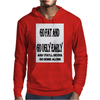 Go Fat And Go Ugly Early, and You'll never Go Home Alone Mens Hoodie