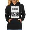 Go Fat And Go Ugly Early, and You'll never Go Home Alone Womens Hoodie