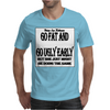 Go Fat And Go Ugly Early, But She Just Might be Doing the Same Mens T-Shirt
