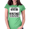 Go Fat And Go Ugly Early, But She Just Might be Doing the Same Womens Fitted T-Shirt