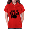 GO HARD LIKE VLADIMIR PUTIN (black) Womens Polo