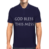 GOD BLESS THIS MESS Mens Polo