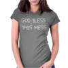 GOD BLESS THIS MESS Womens Fitted T-Shirt