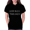 GOD BLESS THIS MESS Womens Polo
