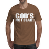 GODS NOT DEAD Mens T-Shirt