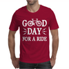 Good Day For A Ride Mens T-Shirt