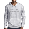 Good Luck, We're All Counting on You. Mens Hoodie