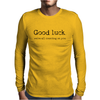 Good Luck, We're All Counting on You. Mens Long Sleeve T-Shirt