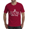 Good Things Come To Those Who Bait Mens T-Shirt