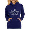 Good Things Come To Those Who Bait Womens Hoodie