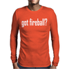 got fireball Mens Long Sleeve T-Shirt