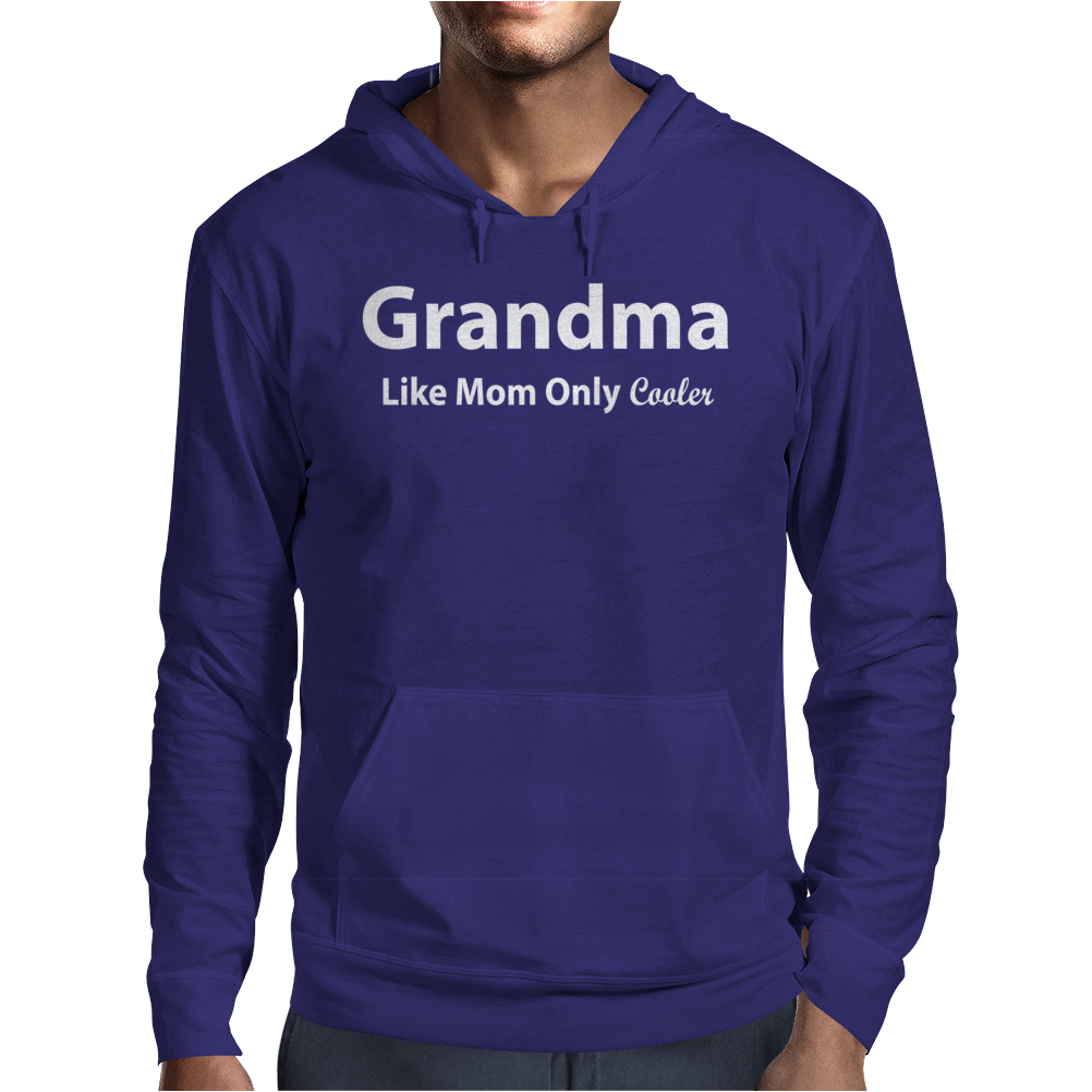 Grandma Like Mom Only Cooler Mens Hoodie