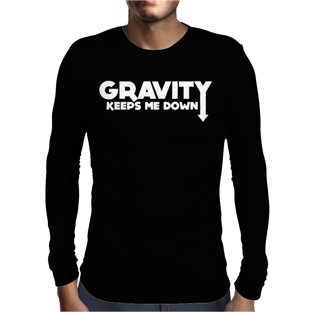 Gravity Keeps Me Down Mens Long Sleeve T-Shirt