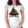 Great Shit! Womens Fitted T-Shirt