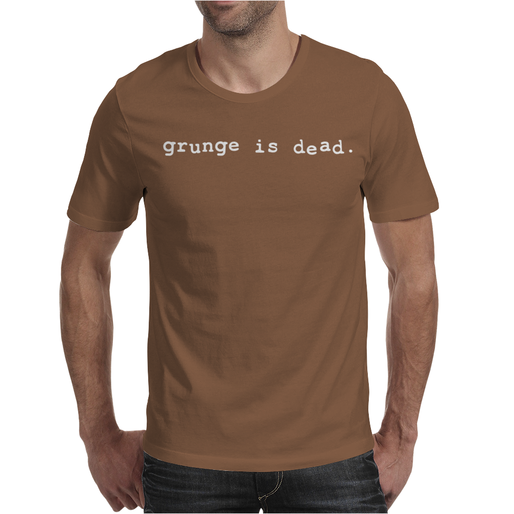 Grunge is Dead Mens T-Shirt