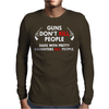 Guns Don't Kill People Mens Long Sleeve T-Shirt
