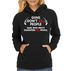 Guns Don't Kill People Womens Hoodie