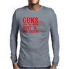 Guns have two enemies rust & amp politicians Mens Long Sleeve T-Shirt