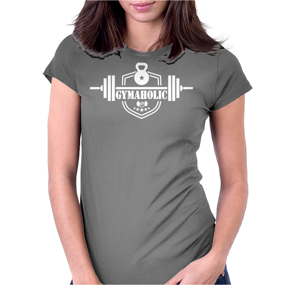 Gymaholic Gym Addiction Womens Fitted T-Shirt