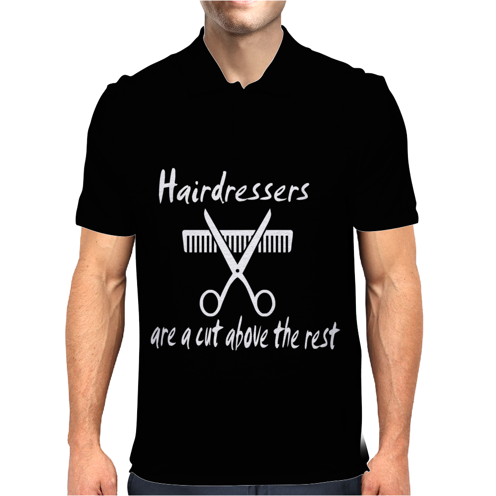 Hairdressers Are A Cut Above Mens Polo