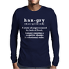 Hangry - Funny Mens Long Sleeve T-Shirt