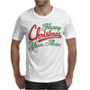 Happy Christmas Your Arse Mens T-Shirt