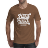 Hard Work Pays Off Mens T-Shirt