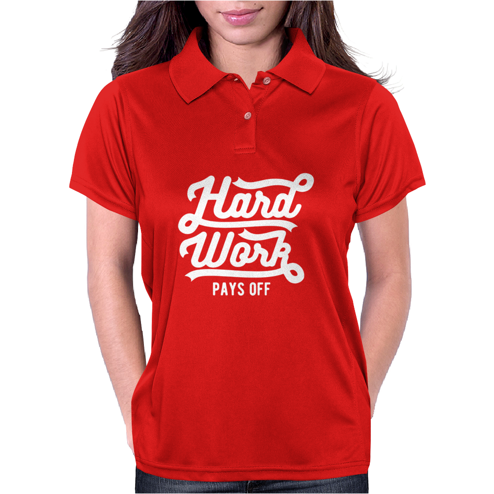Hard Work Pays Off Womens Polo