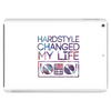 Hardstyle Changed My Life Tablet